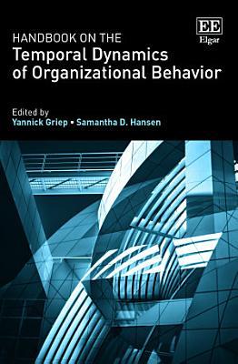 Handbook on the Temporal Dynamics of Organizational Behavior PDF
