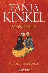 Mondlaub: Historischer Roman