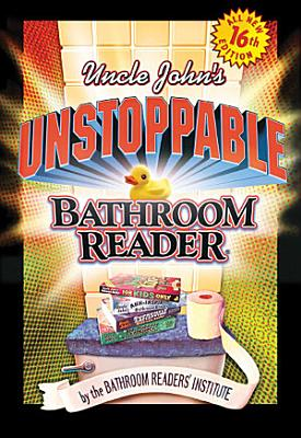 Uncle John s Unstoppable Bathroom Reader