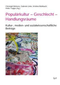 Popul  rkultur   Geschlecht   Handlungsr  ume PDF