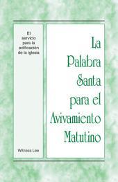La Palabra Santa para el Avivamiento Matutino - El servicio para la edificación de la iglesia