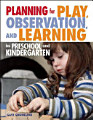 Planning for Play  Observation  and Learning in Preschool and Kindergarten