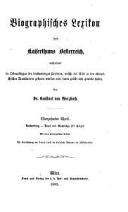 Biographisches Lexikon des Kaiserthums Oesterreich  enthaltend die Lebensskizzen der denkw  rdigen Personen  welche 1750 bis 1850 im Kaiserstaate und in seinen Kronl  ndern gelebt haben PDF