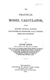 The Practical Model Calculator, for the Engineer, Mechanic, Machinist, Etc