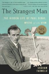 The Strangest Man: The Hidden Life of Paul Dirac, Mystic of the Atom