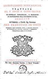 Instituzioni meccaniche: trattato del p. abate d. Guido Grandi ...