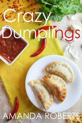 The Crazy Dumplings Cookbook