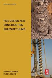 Pile Design and Construction Rules of Thumb: Edition 2