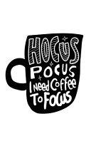 Hocus Pocus I Need Coffee to Focus PDF