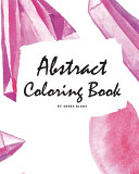 Abstract Coloring Book for Adults - Volume 1 (Large Softcover Adult Coloring Book)