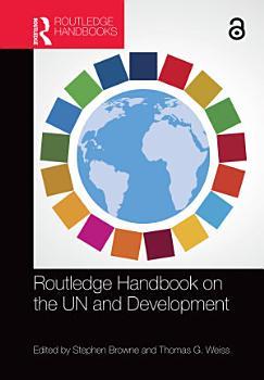 Routledge Handbook on the UN and Development PDF