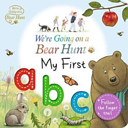 We're Going on a Bear Hunt: My First ABC