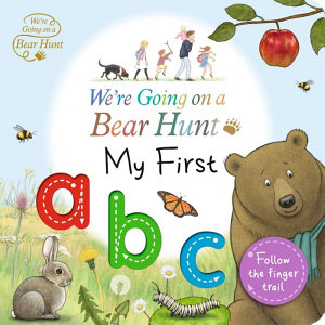 We re Going on a Bear Hunt  My First ABC
