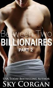 Between Two Billionaires: Part Two