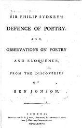 Sir Philip Sydney's Defense of poetry: And observations on poetry and eloquence, from the Discoveries of Ben Jonson