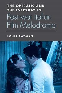 Operatic and the Everyday in Postwar Italian Film Melodrama Book