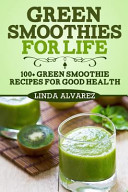 Green Smoothies for Life