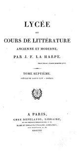 Lycée, ou Cours de littérature ancienne et moderne: Éloquence, histoire, philosophie, littérature, etc