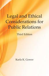 Legal and Ethical Considerations for Public Relations: Third Edition