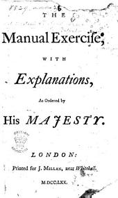 The Manual Exercise; with Explanations, as Ordered by His Majesty