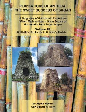Plantations of Antigua  the Sweet Success of Sugar