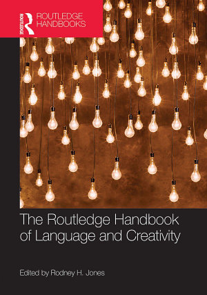 The Routledge Handbook of Language and Creativity PDF