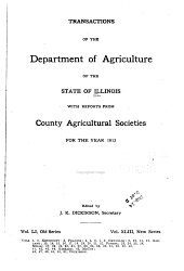 Transactions of the Department of Agriculture of the State of Illinois with Reports from County Agricultural Societies for the Year: Volume 51