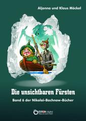Die unsichtbaren Fürsten: Band 6 der Nikolai-Bachnow-Bücher