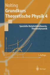 Grundkurs Theoretische Physik 4: Spezielle Relativitätstheorie, Thermodynamik, Ausgabe 5