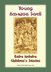 YOUNG AMAZON SNELL - A True Tale of a Woman who disguised herself as Man: Baba Indaba Children's Stories Issue 199