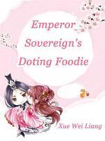 Emperor Sovereign s Doting Foodie PDF