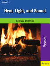 Heat, Light, and Sound: Sources and Uses