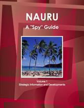 "Nauru a ""Spy"" Guide: Strategic Information and Developments"