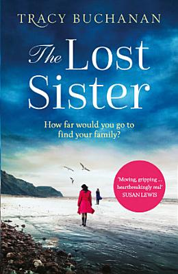 The Lost Sister  A gripping emotional page turner with a breathtaking twist