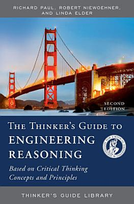 The Thinker s Guide to Engineering Reasoning
