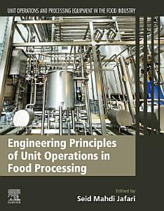 Engineering Principles of Unit Operations in Food Processing