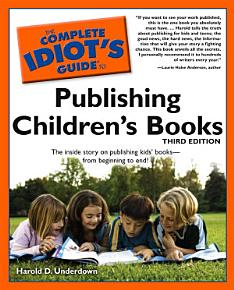 The Complete Idiot s Guide to Publishing Children s Books  3rd Edition PDF