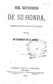 El Médico de su honra: drama en tres actos y en verso