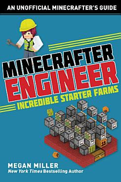 Minecrafter Engineer  Must Have Starter Farms PDF
