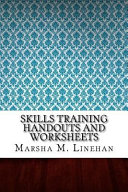 Skills Training Handouts and Worksheets Book