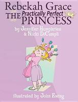 Rebekah Grace the Practically Perfect Princess PDF