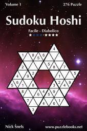 Sudoku Hoshi - Da Facile a Diabolico - Volume 1 - 276 Puzzle