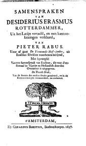 Samenspraken van Desiderius Erasmus ...: Met byvoegsel van een samenspraak van Erasmus, die voor d'eerstemaal ... is uitgegeven, Volume 1