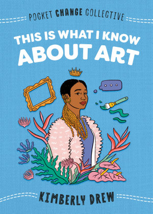This Is What I Know About Art PDF
