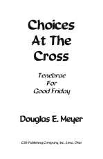Choices at the Cross