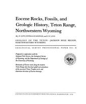 Eocene rocks, fossils, and geologic history, Teton Range, northwestern Wyoming