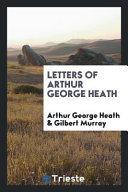 Letters of Arthur George Heath