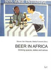 Beer in Africa: Drinking Spaces, States and Selves