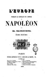 L'Europe pendant le Consulat et l'Empire de Napoleon: Volume6