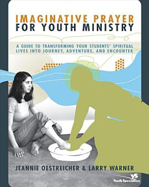 Imaginative Prayer for Youth Ministry PDF